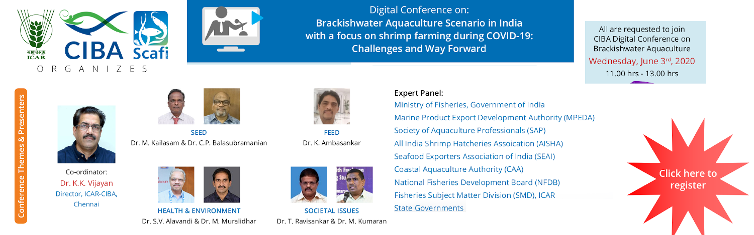 CIBA DIGITAL CONFERENCE -Brackishwater Aquaculture Scenario in India with a focus on Shrimp farming during COVID-19 : Challenges and Way Forward